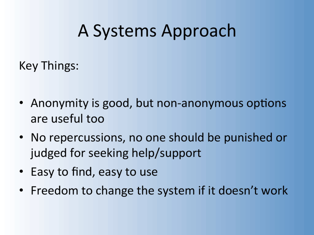 A Systems Approach Key Things: •  Anonymity is ...