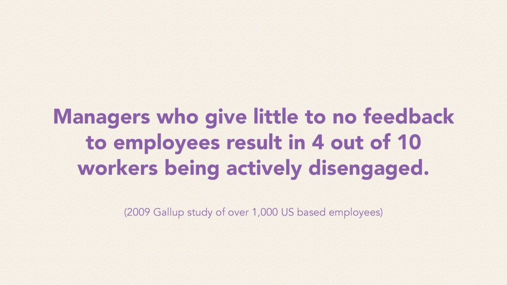 Managers who give little to no feedback to empl...
