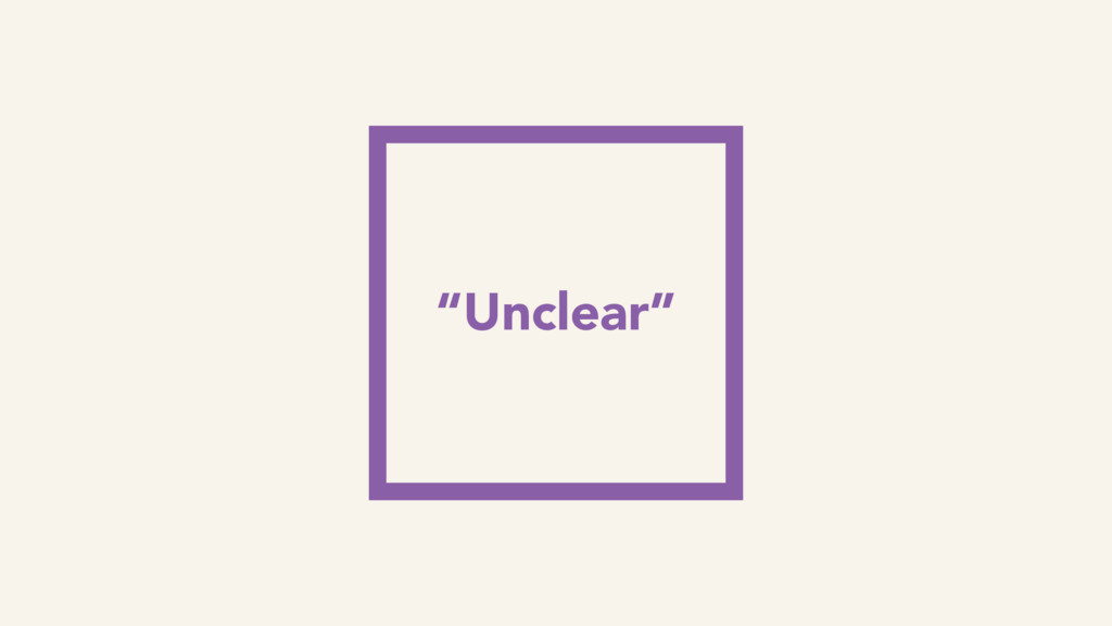 """Unsaid """"Unclear"""""""