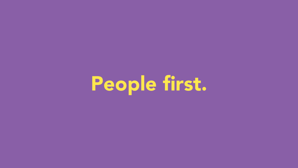 People first.