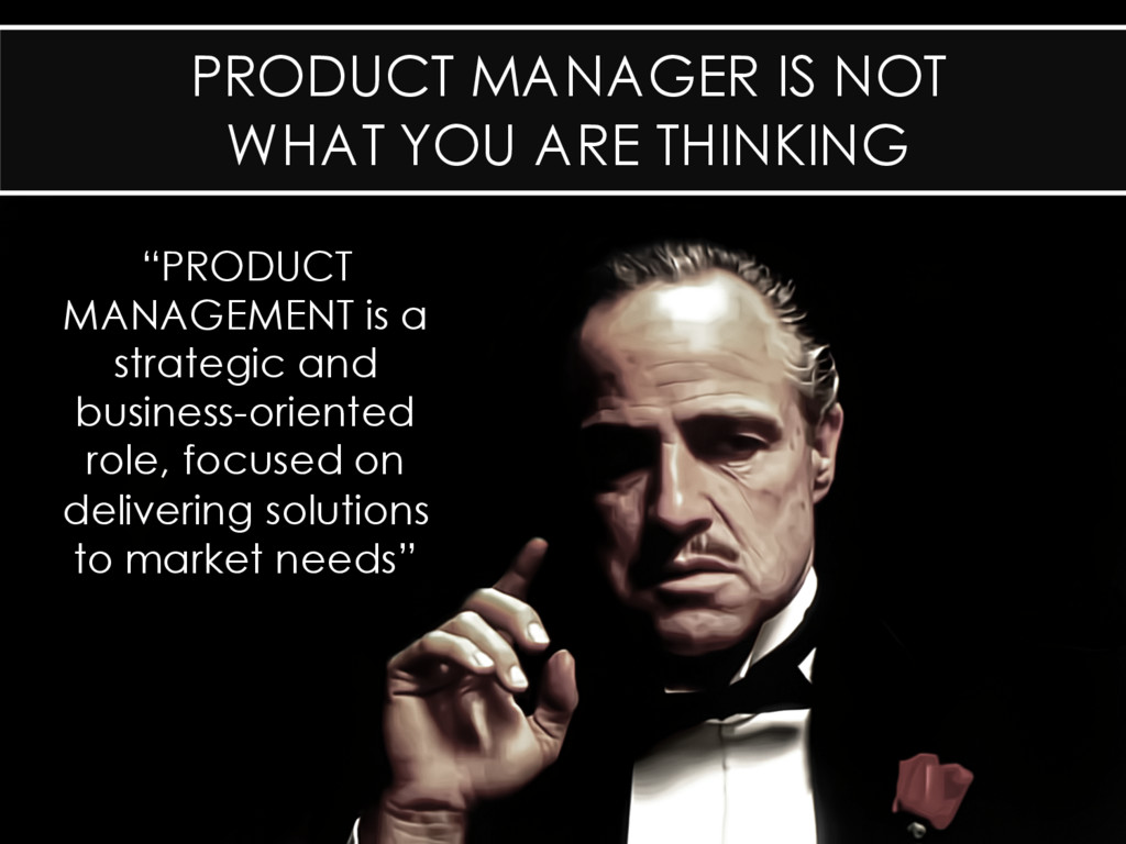 product management is not what you think it is....