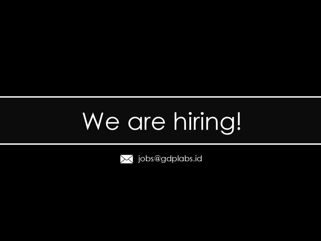We are hiring! jobs@gdplabs.id