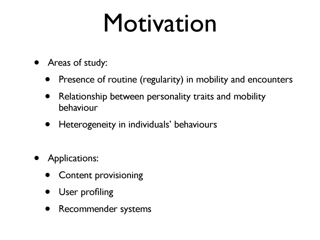 Motivation • Areas of study: • Presence of rout...