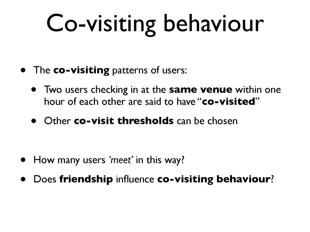 Co-visiting behaviour • The co-visiting pattern...
