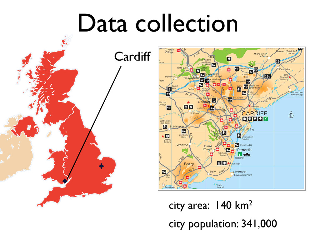 Data collection Cardiff city area: 140 km2 city...