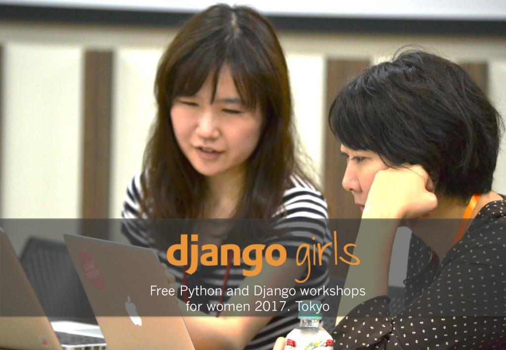 Free Python and Django workshops for women 2017...