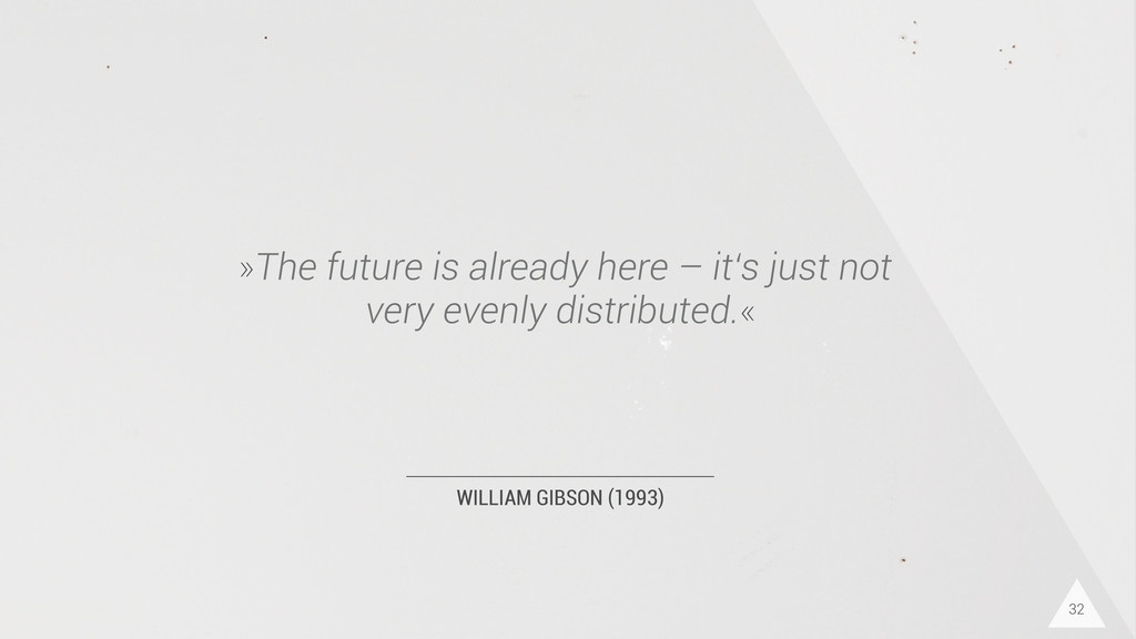 WILLIAM GIBSON (1993) »The future is already he...