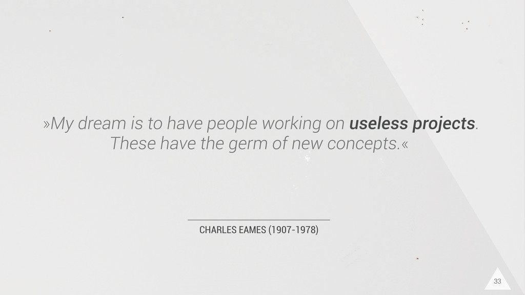 CHARLES EAMES (1907-1978) »My dream is to have ...