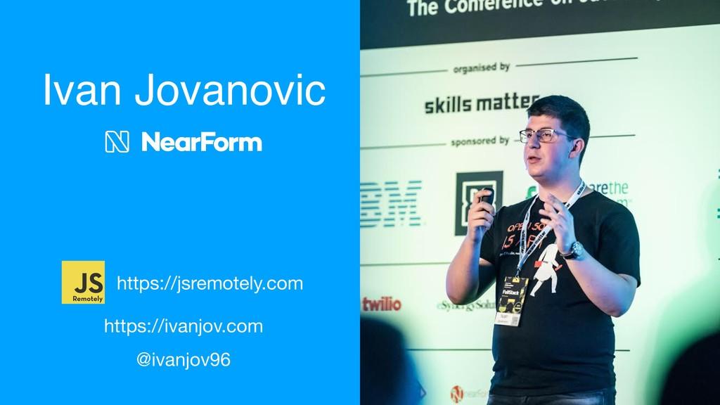 Ivan Jovanovic https://ivanjov.com @ivanjov96 h...