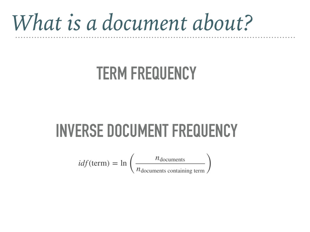 TERM FREQUENCY INVERSE DOCUMENT FREQUENCY What ...