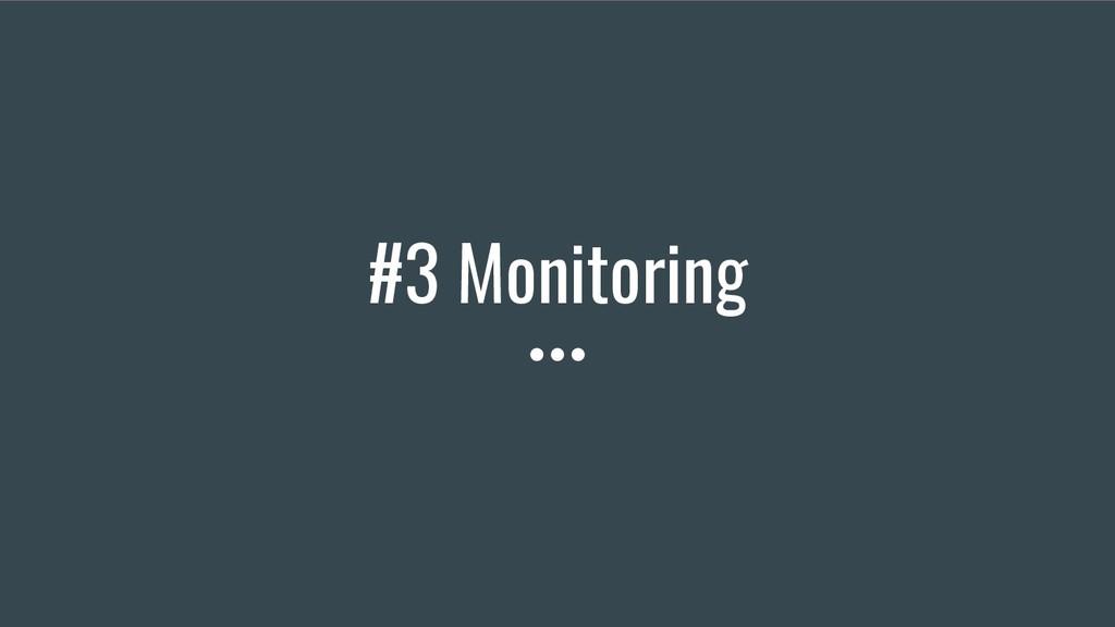 #3 Monitoring