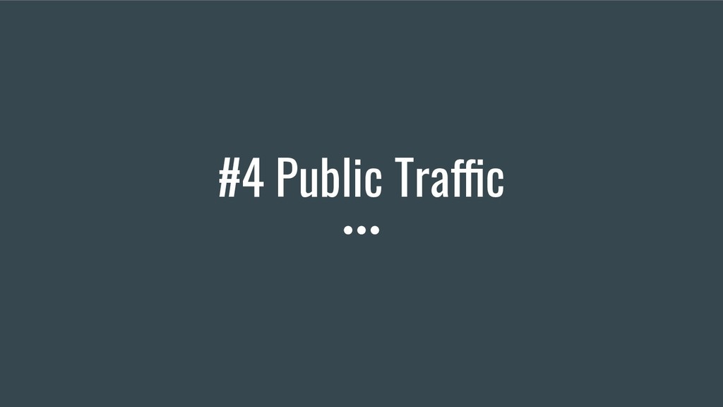 #4 Public Traffic