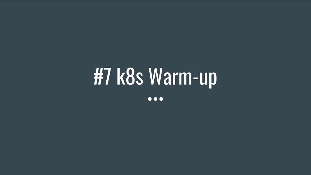 #7 k8s Warm-up