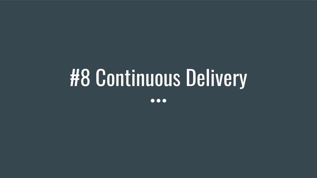 #8 Continuous Delivery