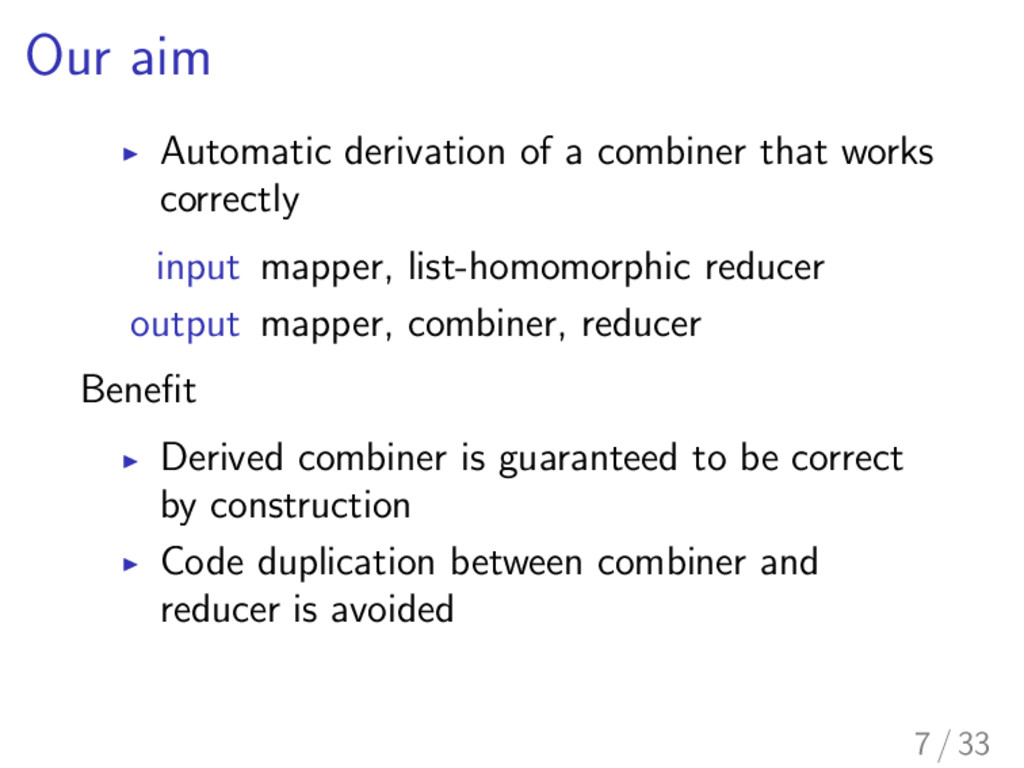 Our aim I Automatic derivation of a combiner th...