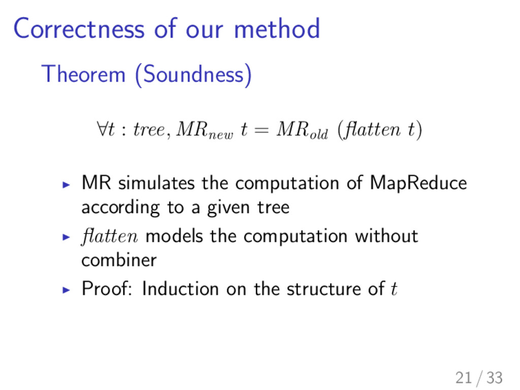 Correctness of our method Theorem (Soundness) 8...