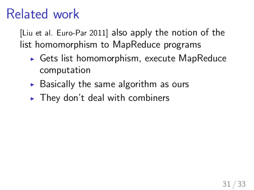 Related work [Liu et al. Euro-Par 2011] also ap...