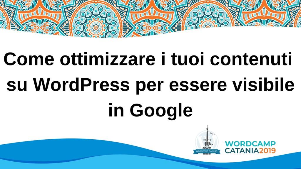 Come ottimizzare i tuoi contenuti su WordPress ...