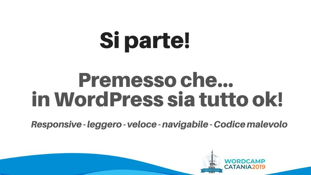 Premesso che... in WordPress sia tutto ok! Resp...