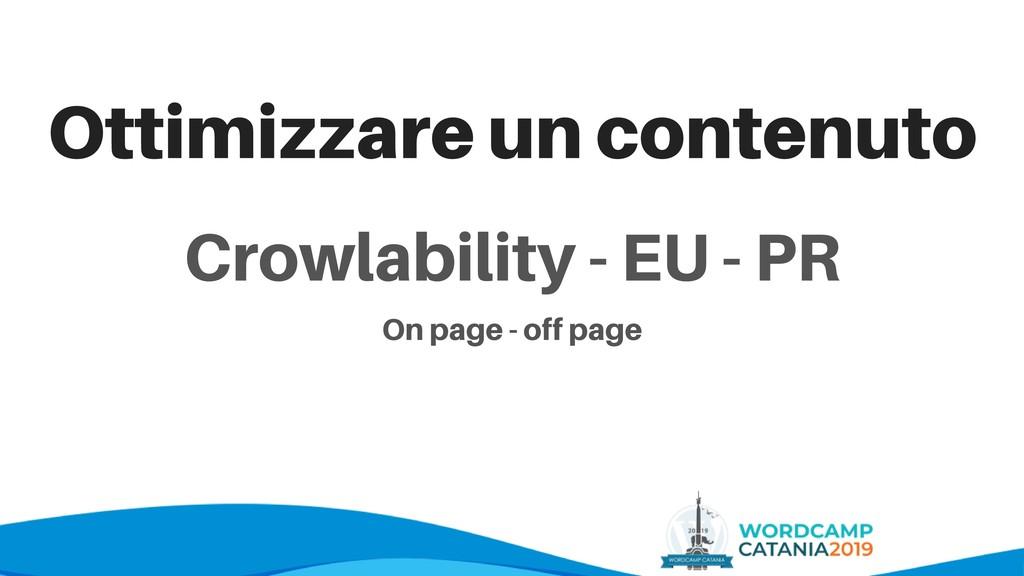 Crowlability - EU - PR Ottimizzare un contenuto...