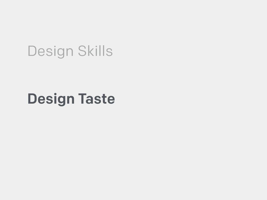 Design Skills Design Taste