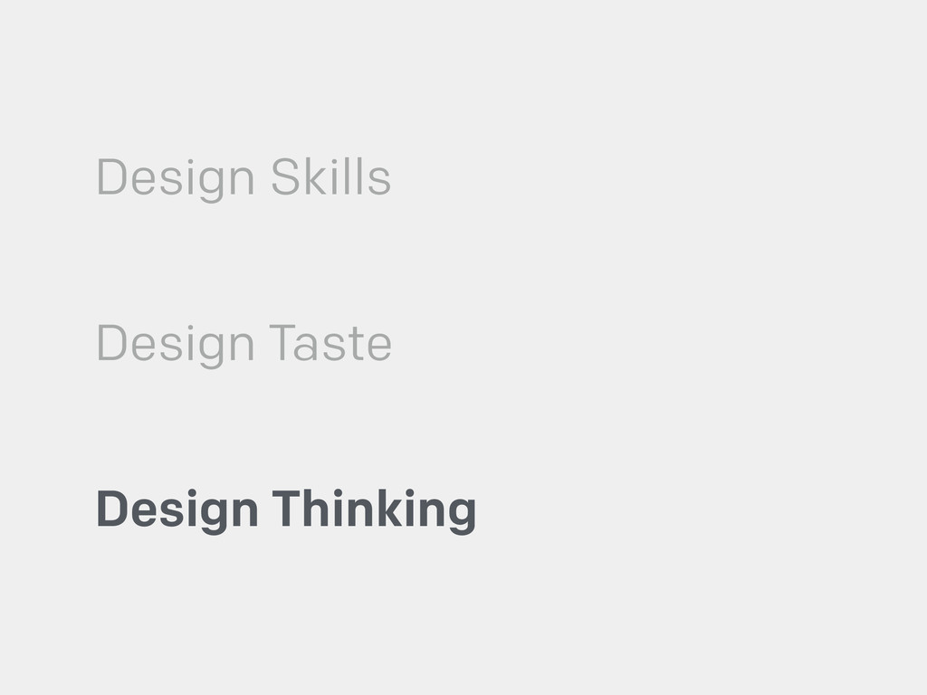 Design Skills Design Taste Design Thinking