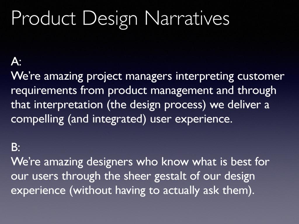 Product Design Narratives A: We're amazing proj...