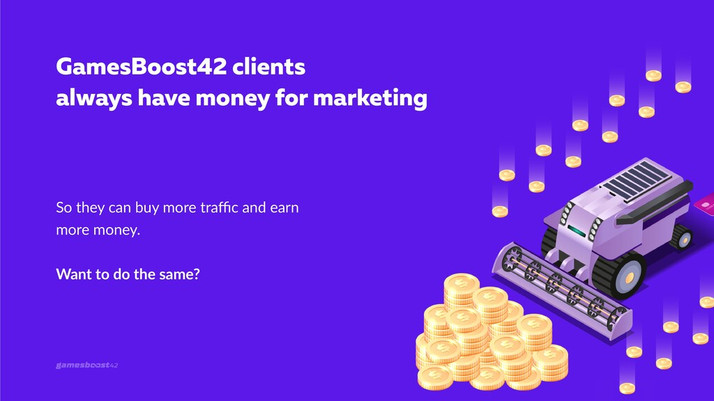 GamesBoost42 clients always have money for mark...