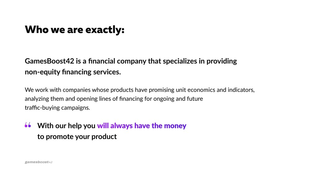 Who we are exactly: GamesBoost42 is a financial...