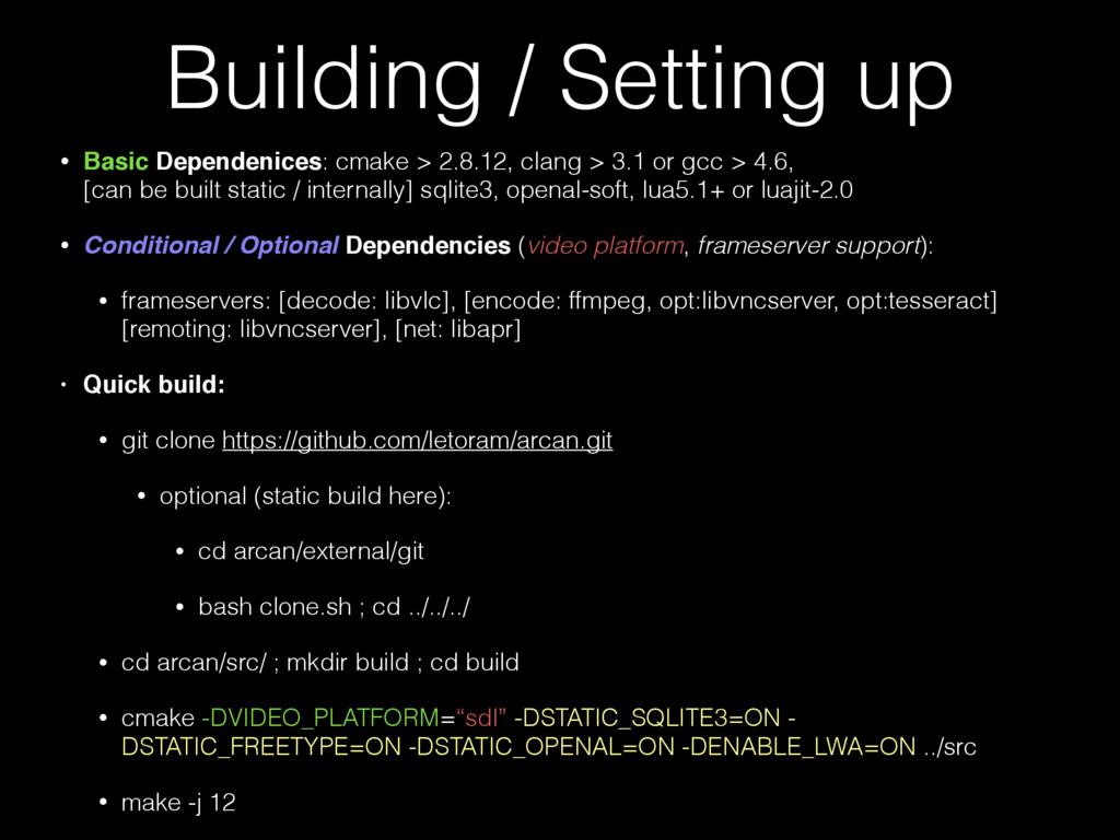 Building / Setting up • Basic Dependenices: cma...