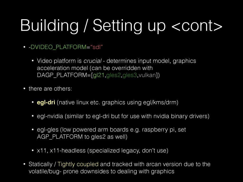 Building / Setting up <cont> • -DVIDEO_PLATFORM...