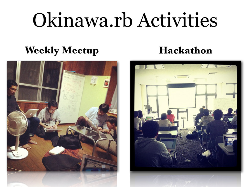 Okinawa.rb Activities Weekly Meetup Hackathon