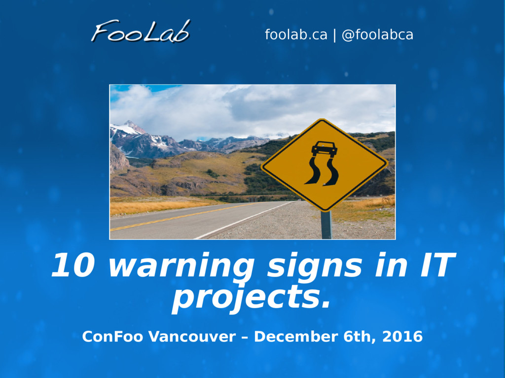 foolab.ca | @foolabca 10 warning signs in IT pr...