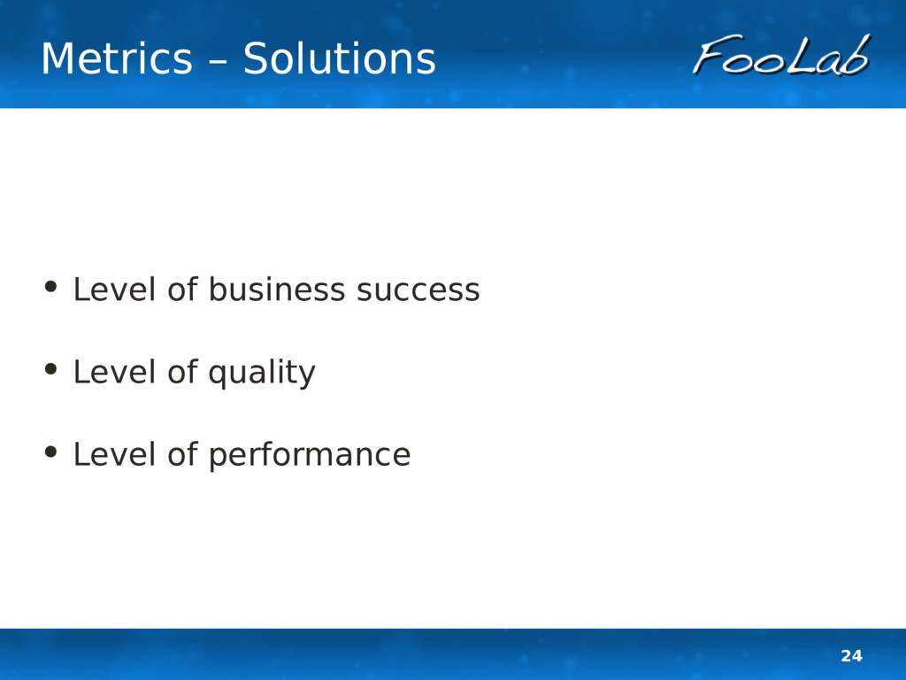 24 Metrics – Solutions • Level of business succ...