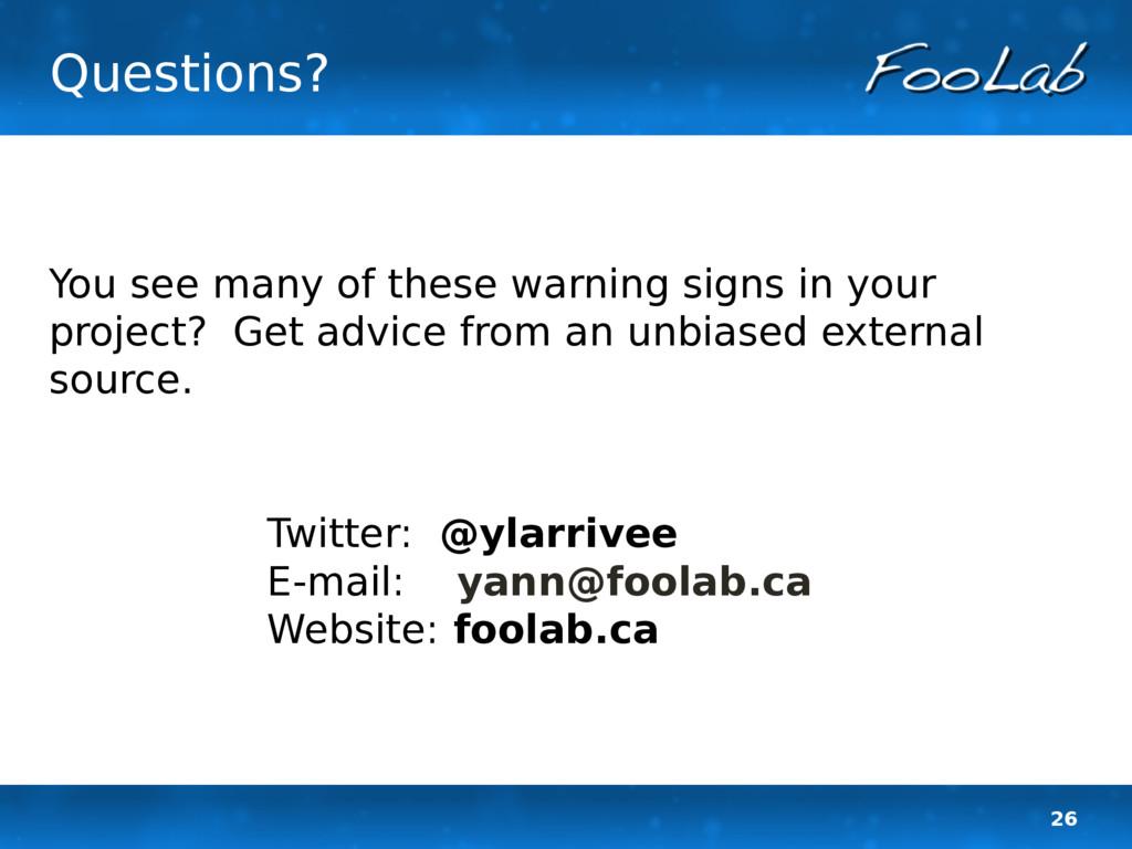 26 Questions? Twitter: @ylarrivee E-mail: yann@...