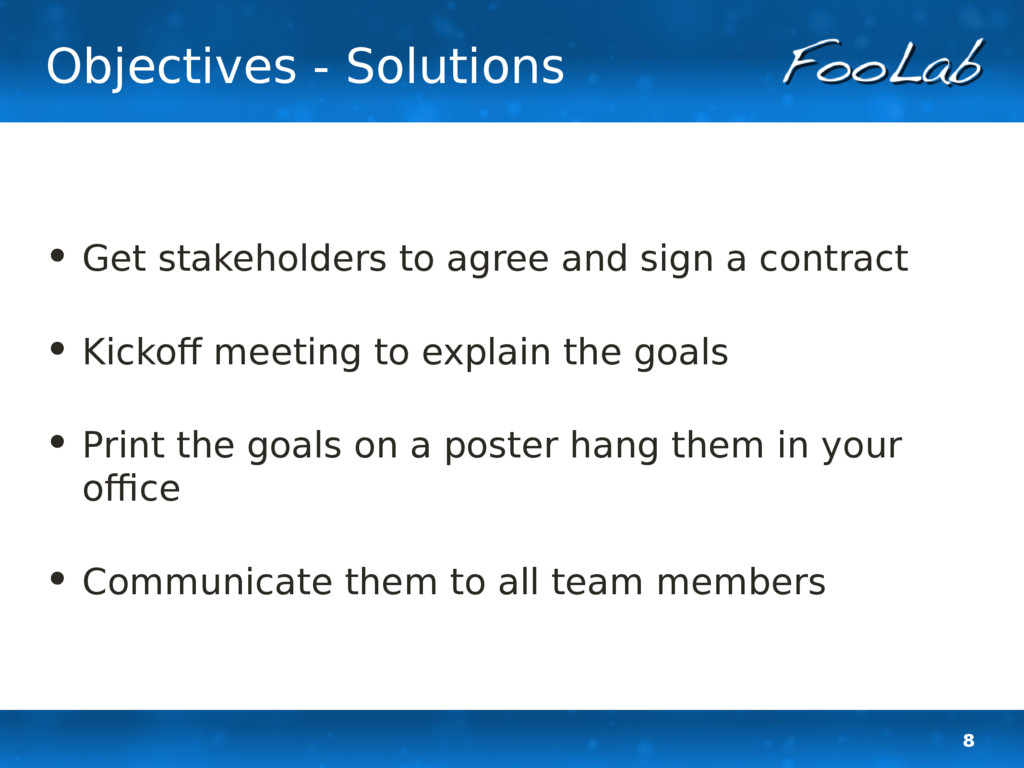 8 Objectives - Solutions • Get stakeholders to ...