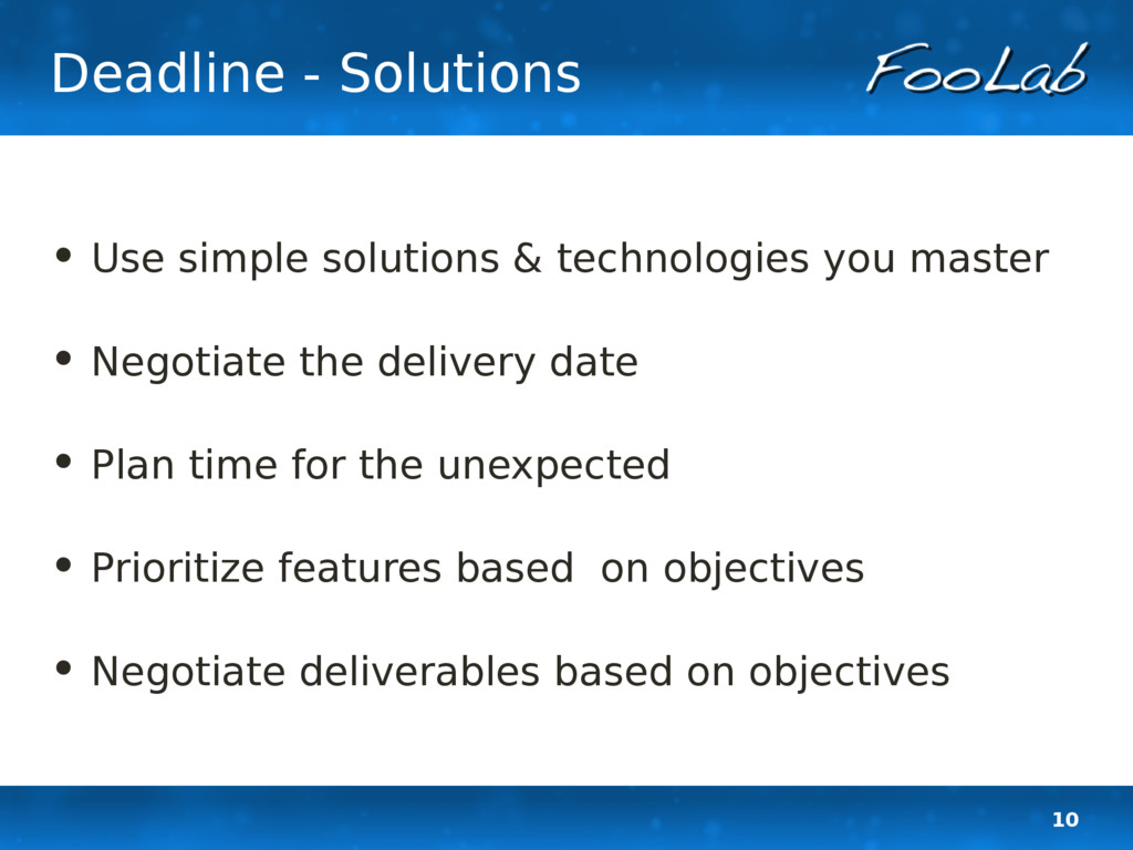 10 Deadline - Solutions • Use simple solutions ...