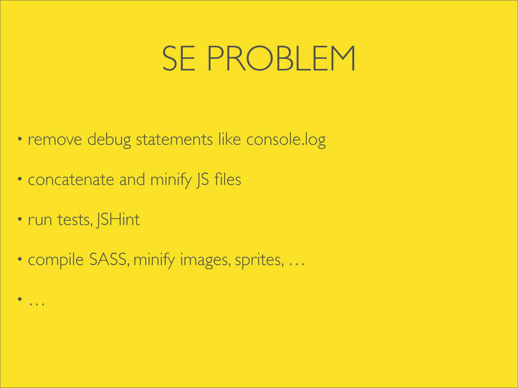 SE PROBLEM • remove debug statements like conso...