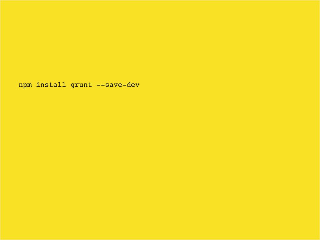 npm install grunt --save-dev