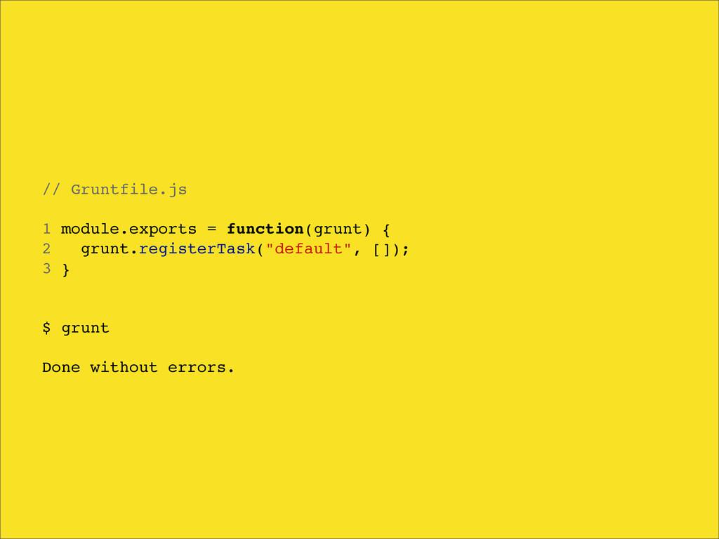 // Gruntfile.js 1 module.exports = function(gru...