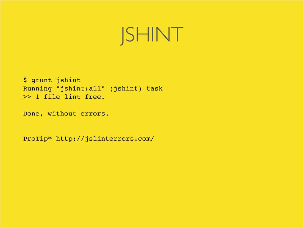 """JSHINT $ grunt jshint Running """"jshint:all"""" (jsh..."""