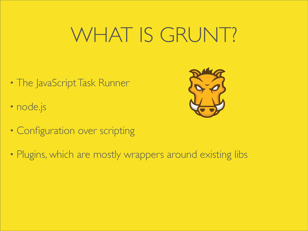 • The JavaScript Task Runner • node.js • Configu...
