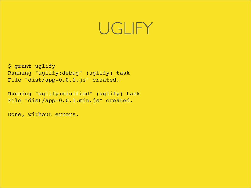 """UGLIFY $ grunt uglify Running """"uglify:debug"""" (u..."""