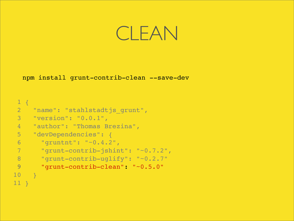 CLEAN npm install grunt-contrib-clean --save-de...