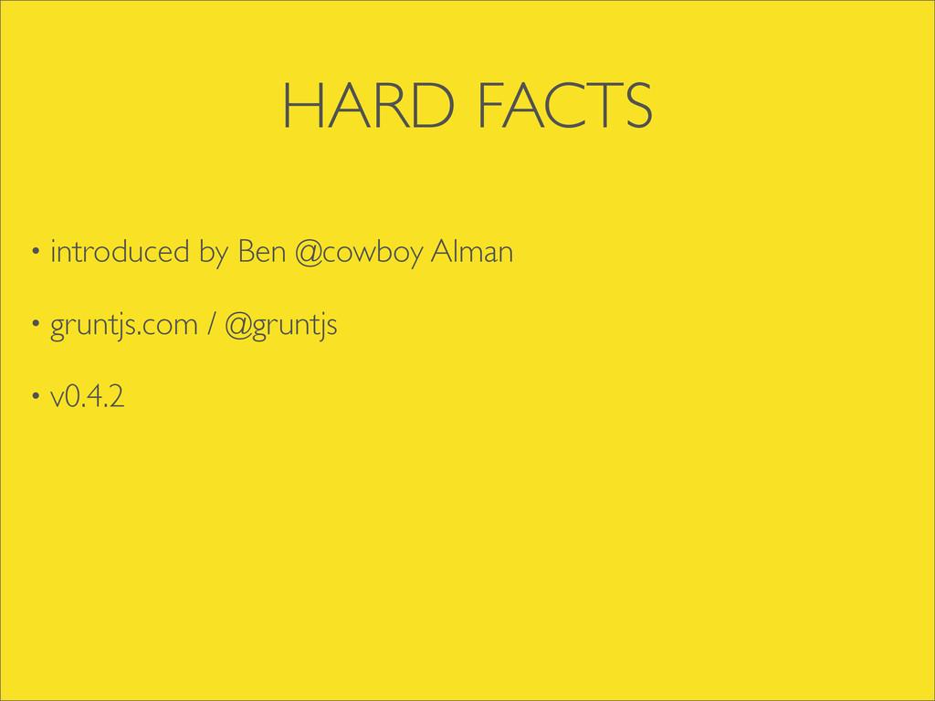 • introduced by Ben @cowboy Alman • gruntjs.com...