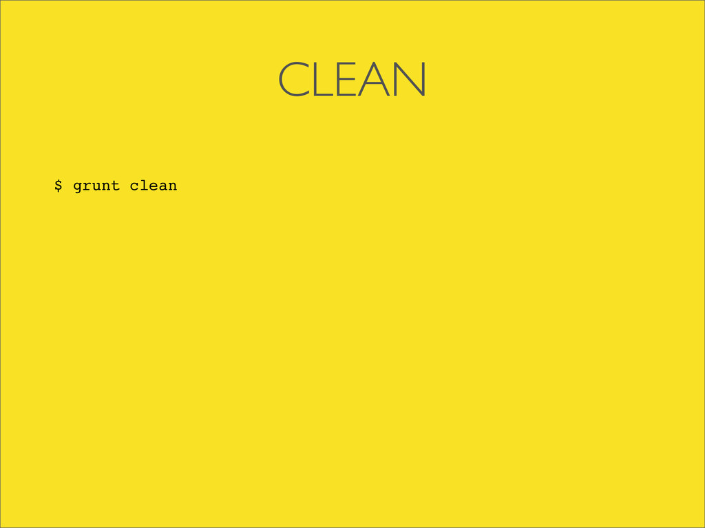 CLEAN $ grunt clean