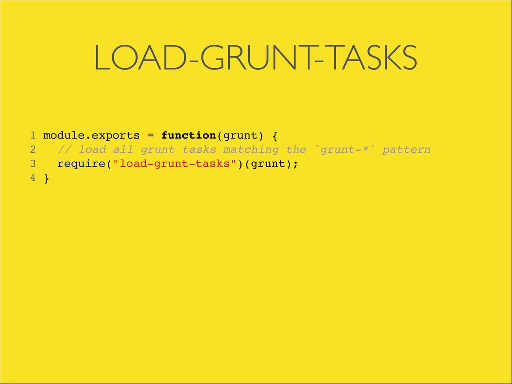 LOAD-GRUNT-TASKS 1 module.exports = function(gr...