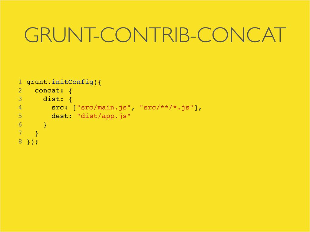 GRUNT-CONTRIB-CONCAT 1 grunt.initConfig({ 2 con...