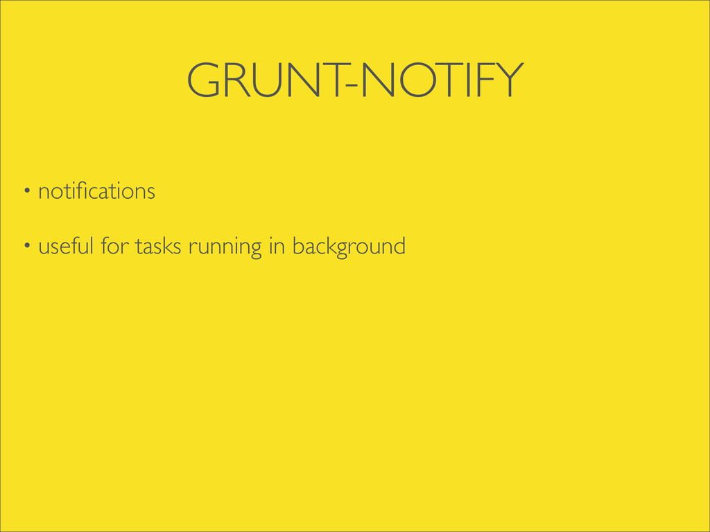 GRUNT-NOTIFY • notifications • useful for tasks ...
