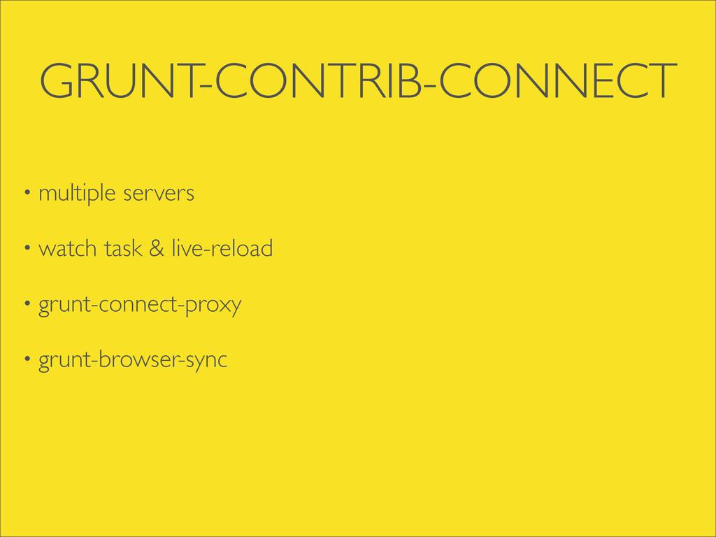 GRUNT-CONTRIB-CONNECT • multiple servers • watc...
